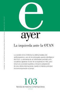 REVISTA AYER 103 - LA IZQUIERDA ANTE LA OTAN