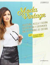 MODA VINTAGE - SELECCIONA, MEZCLA Y FUSIONA ESTILOS RETRO