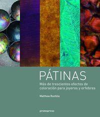 PATINAS - MAS DE TRESCIENTOS EFECTOS DE COLORACION PARA JOYEROS Y ORFEBRES