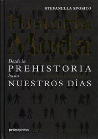 HISTORIA DE LA MODA - DESDE LA PREHISTORIA HASTA NUESTROS DIAS