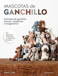 MASCOTAS DE GANCHILLO - ANIMALES DE GANCHILLO TIERNOS, SIMPATICOS E IMAGINATIVOS