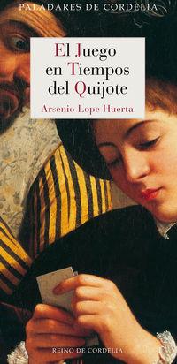 El juego en tiempos del quijote - Arsenio Lope Huerta