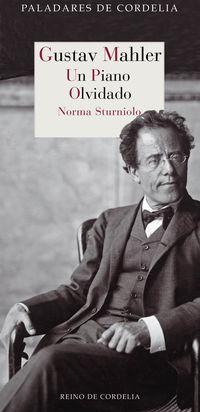 Gustav Mahler - Un Piano Olvidado - Norma Sturniolo