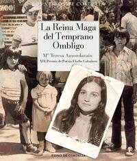 Reina Maga Del Temprano Ombligo, La (xix Premio De Poesia Eladio Cabañero) - Mª Teresa Amondarain