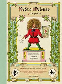 Pedro Melenas Y Compañia - Heinrich Hoffmann