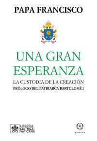 GRAN ESPERANZA, UNA - LA CUSTODIA DE LA CREACION