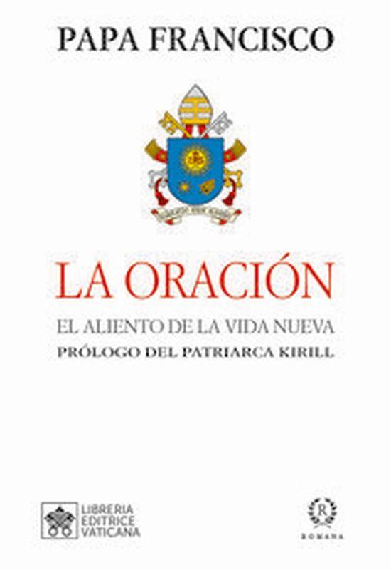 ORACION, LA - EL ALIENTO DE LA VIDA NUEVA