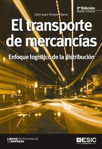TRANSPORTE DE MERCANCIAS, EL - ENFOQUE LOGISTICO DE LA DISTRIBUCION