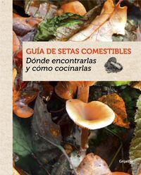 GUIA DE SETAS COMESTIBLES - DONDE ENCONTRARLAS Y COMO COCINARLAS