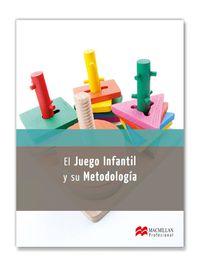 JUEGO INFANTIL Y SU METODOLOGIA, EL