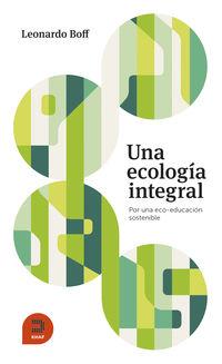 ECOLOGIA INTEGRAL, UNA - POR UNA ECO-EDUCACION SOSTINIBLE