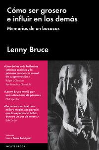 Como Ser Grosero E Influir En Los Demas - Lenny Bruce