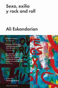 Sexo, Exilio Y Rock And Roll - Ali Eskandarian