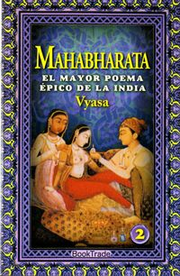 MAHABHARATA - EL MAYOR POEMA EPICO DE LA INDIA