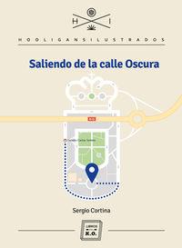 Saliendo De La Calle Oscura - Sergio Cortina De La Fuente