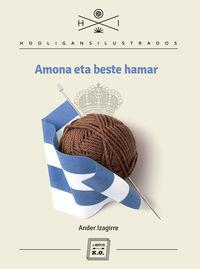 Amona Eta Beste Hamar - Ander Izagirre / Artur Galocha (il. ) / Diego Quijano (il. )