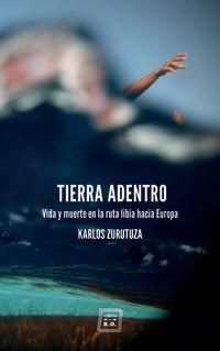 Tierra Adentro - Karlos Zurutuza