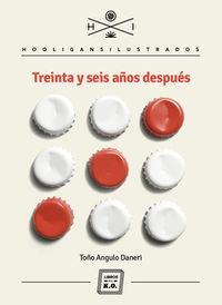 Treinta Y Seis Años Despues - Toño Angulo Daneri