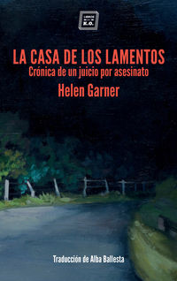 La casa de los lamentos - Helen Garner