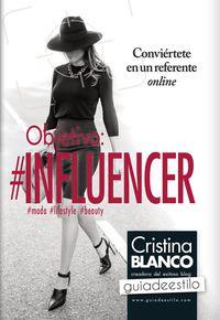 Objetivo: #influencer - Conviertete En Un Referente Online - Cristina Fernandez Blanco