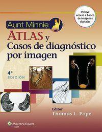 (4 Ed) Aunt Minnie - Atlas Y Casos Clinicos De Diagnostico Por Imagen - Thomas L. Pope
