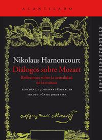 Dialogos Sobre Mozart - Reflexiones Sobre La Actualidad De La Musica - Nikolaus Harnoncourt