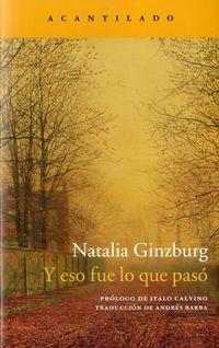 Y Eso Fue Lo Que Paso - Natalia Ginzburg