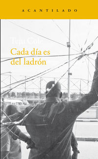 Cada Dia Es Del Ladron - Teju Cole