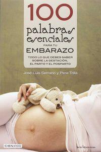 100 Palabras Esenciales Para Tu Embarazo - Jose Luis Serrano / Pere Trilla Nabau