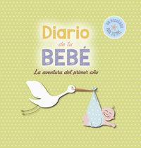 Diario De Tu Bebe - La Aventura Del Primer Año - Aa. Vv.