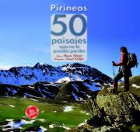 pirineos - 50 paisajes que no te puedes perder - Marta Viladot Santalo / Daniel Calleja