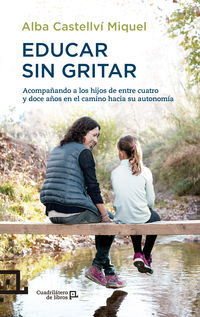 Educar Sin Gritar - Alba Castellvi Miquel