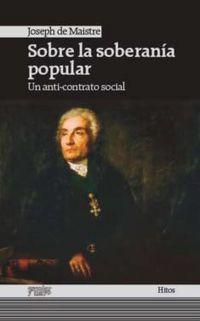 Sobre La Soberania Popular - Un Anti-Contrato Social - Joseph De Maistre