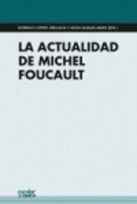 La actualidad de michel foucault - Adan Salinas Araya