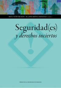 Seguridad (es) Y Derechos Inciertos - Raul Susin Betran (coord. ) / M. J. Bernuz Beneitez (coord. )