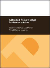 Actividad Fisica Y Salud - Cuaderno De Practicas - Jose Antonio Casajus Mallen / Angel Matute Llorente