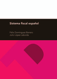 (26ª Ed) Sistema Fiscal Español - Seleccion De Legislacion - Felix Dominguez Barrero / Julio Lopez Laborda