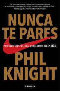 Nunca Te Pares - Phil Knight