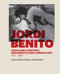 JORDI BENITO, IDEES COM A IMATGES - DOCUMENTS COM A OBRES D'ART 1971-1984