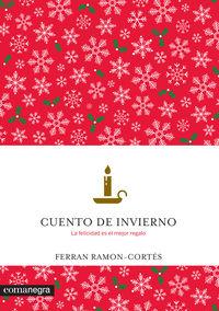 Cuento De Invierno - La Felicidad Es El Mejor Regalo - Ferran Ramon-Cortes
