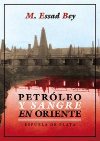 petroleo y sangre en oriente - M. Essad Bey