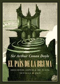 El pais de la bruma - Arthur Conan Doyle