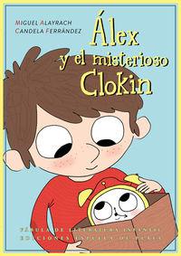 Alex Y El Misterioso Clokin - Miguel Alayrach