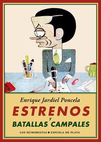 Estrenos Y Batallas Campales - Enrique Jardiel Poncela