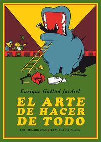 ARTE DE HACER DE TODO, EL