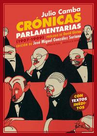 Cronicas Parlamentarias - Y Otros Articulos Politicos (1907-1909) - Julio Camba