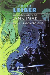 Segundo Libro De Lankhmar - Fafhrd Y El Ratonero Gris - Fritz Leiber