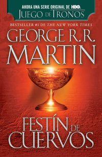 Cancion De Hielo Y Fuego 4 - Festin De Cuervos (omnium) - George R. R. Martin