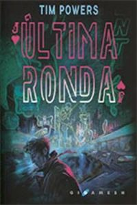 Ultima Ronda - Tim Powers