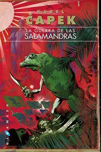 La guerra de las salamandras - Karel Capek